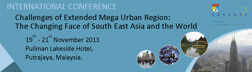 International Conference on Extended Mega Urban Regions : The Changing Face of South East Asia and the World