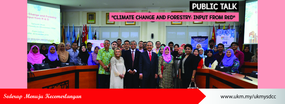 "PUBLIC TALK ""CLIMATE CHANGE AND FORESTRY: INPUT FROM R&D"""
