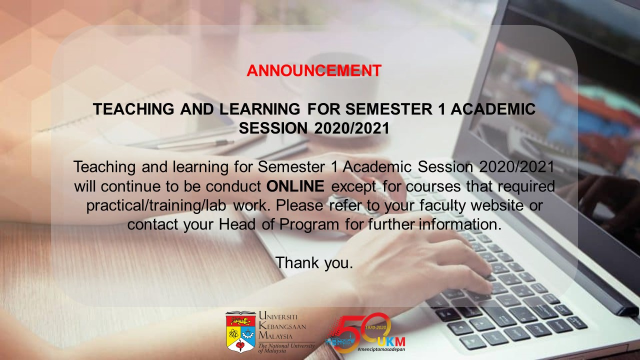 ANNOUNCEMENT TEACHING AND LEARNING FOR SEMESTER 1 ACADEMIC SESSION 2020/2021