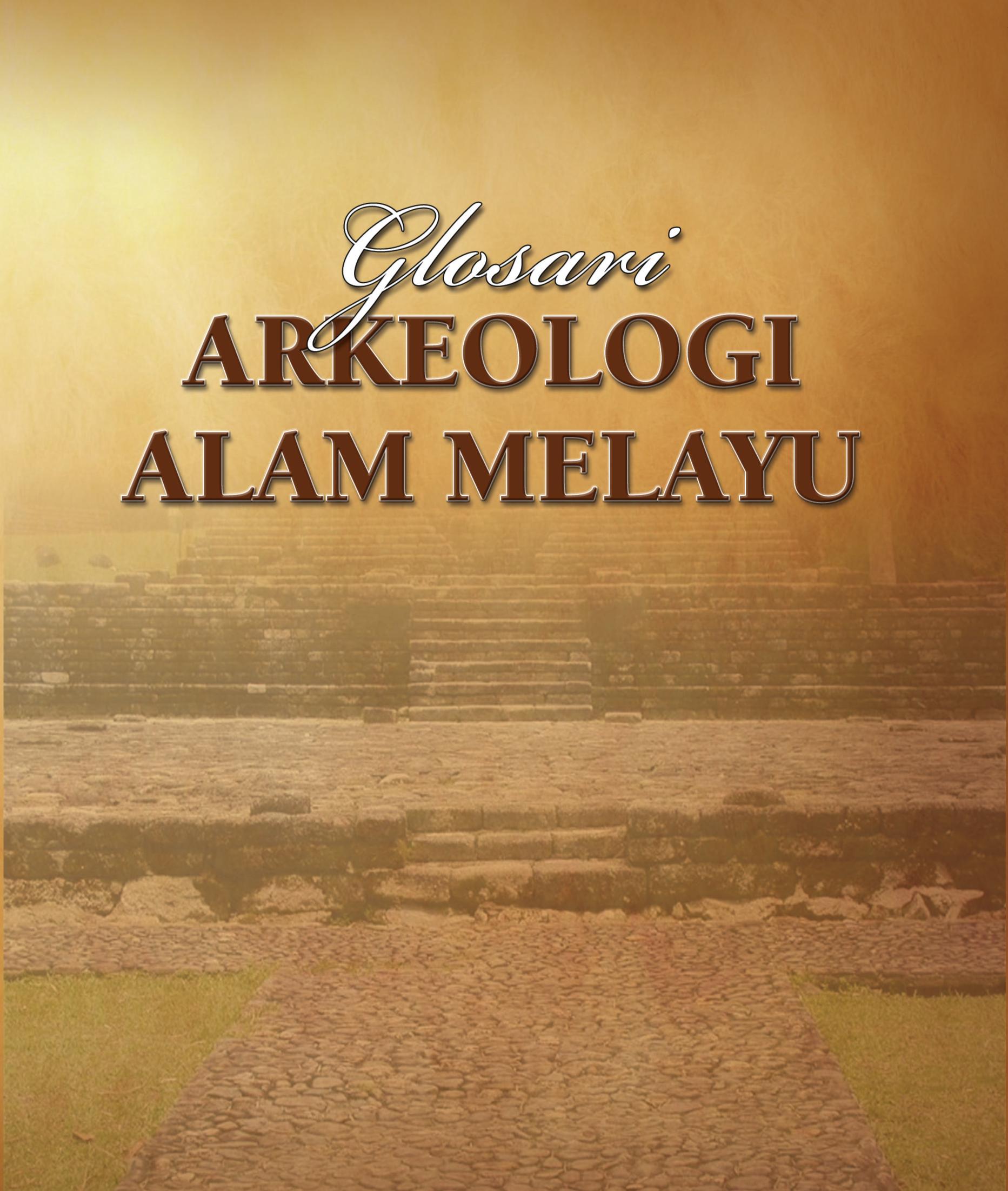 Glosari Arkeologi Alam Melayu