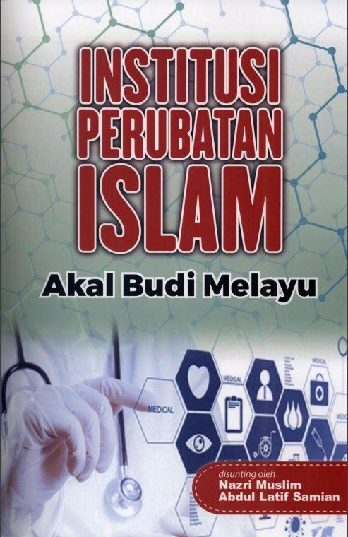 Institusi perubatan Islam: akal budi Melayu