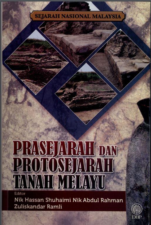 Prasejarah dan protosejarah Tanah Melayu. Sejarah nasional Malaysia