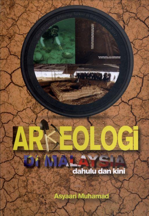 Arkeologi di Malaysia Dahulu dan Kini