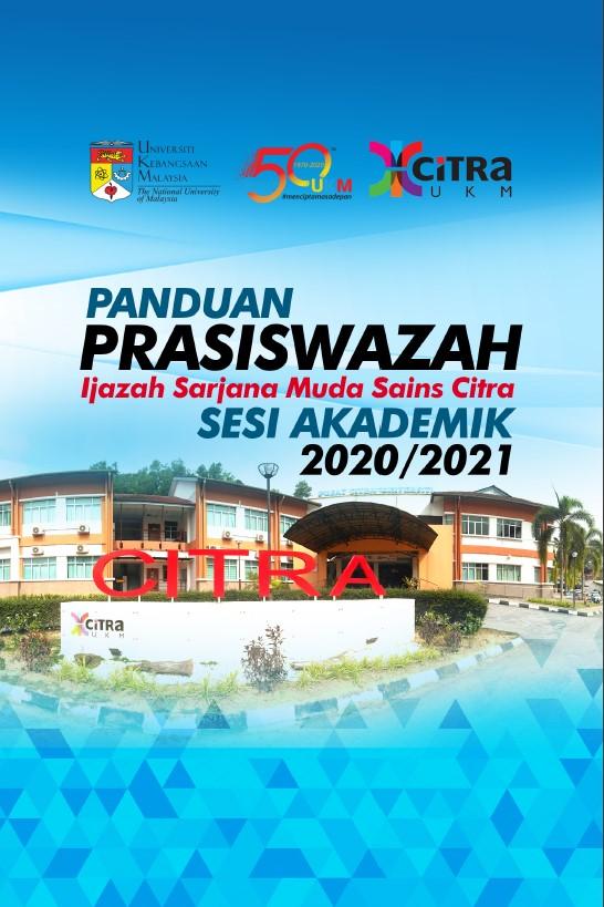 BUKU PANDUAN PRASISWAZAH PROGRAM SARJANA MUDA SAINS CITRA SESI AKADEMIK 2020-2021