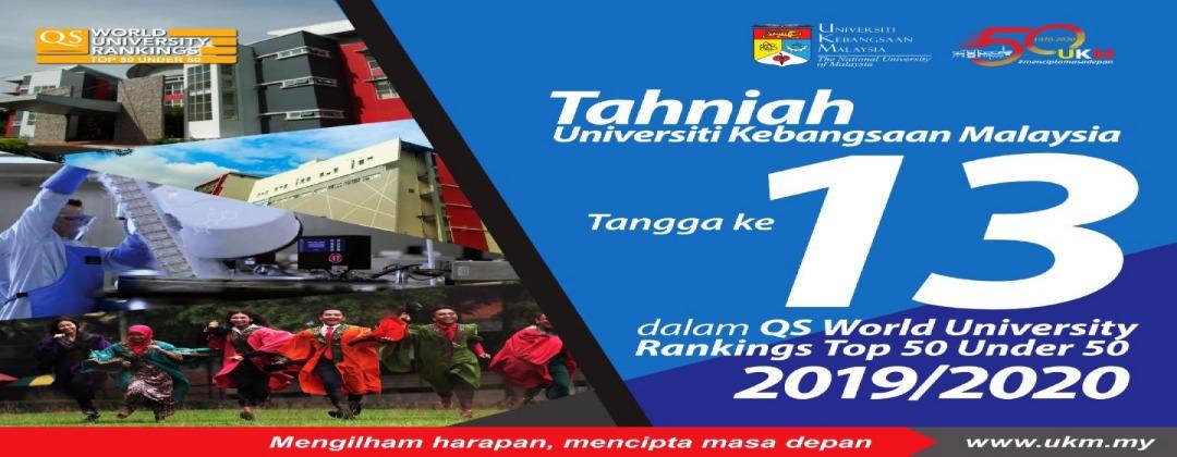 TAHNIAH UKM TANGGA KE-13 QS WORLD UNIVERSITY RANKING 2019/2020