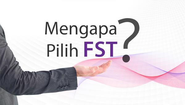 Mengapa Pilih FST