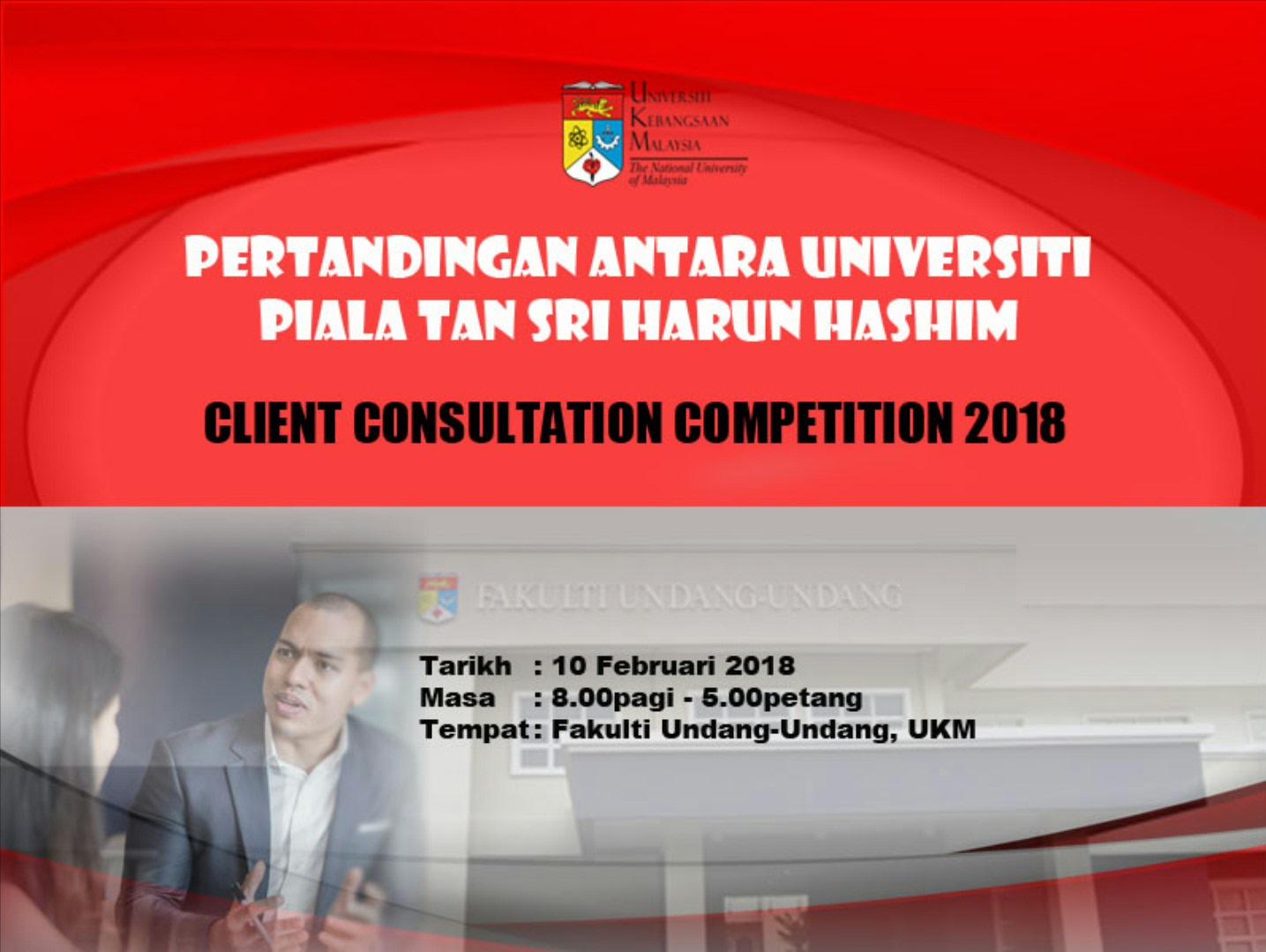 Pertandingan Antara Universiti Piala Tan Sri Harun Hashim Client Consultation Competition 2018