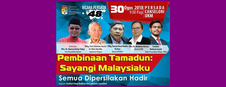 Bicara Persada ke-48 – Pembinaan Tamadun – Sayangi Malaysiaku