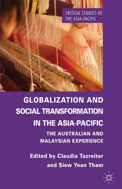 GLOBALIZATION AND SOCIAL TRANSFORMATION IN THE ASIA-PACIFIC: THE AUSTRALIAN AND MALAYSIAN EXPERIENCE