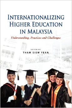INTERNATIONALIZING HIGHER EDUCATION IN MALAYSIA: UNDERSTANDING, PRACTICES AND CHALLENGES