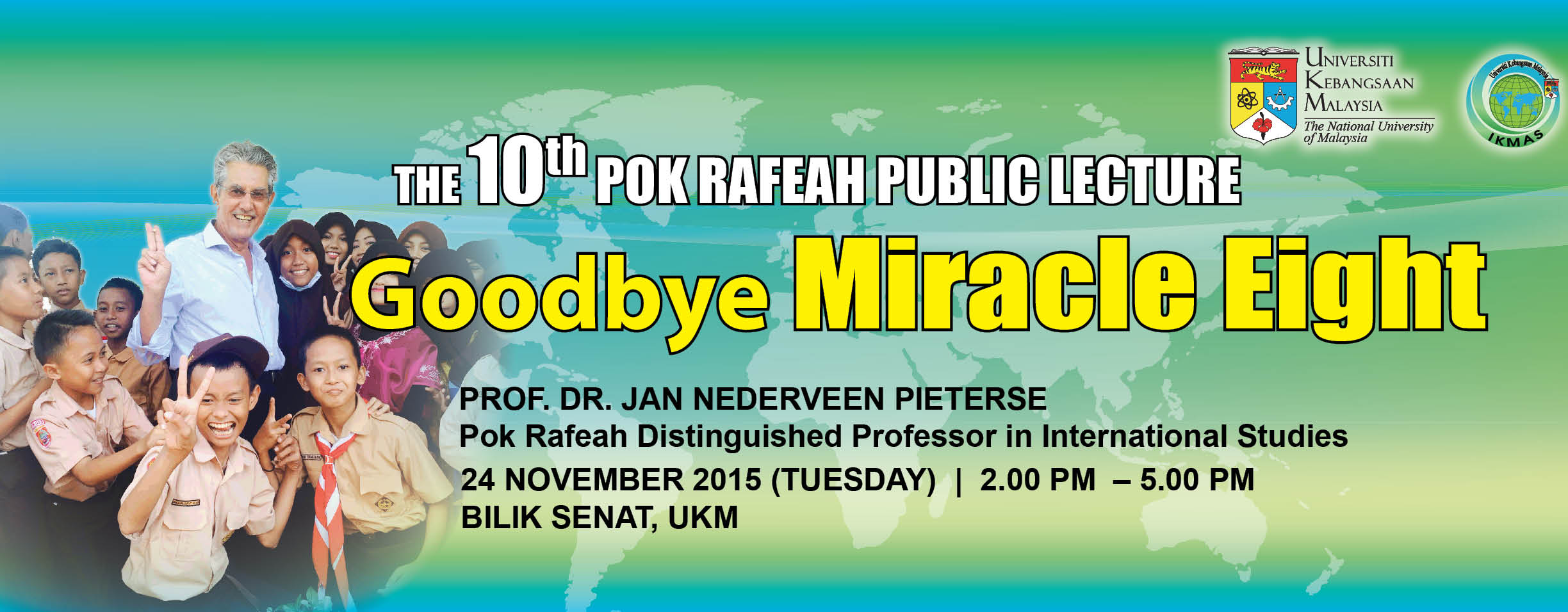 The 10th Pok Rafeah Chair Public Lecture:Good Bye Miracle Eight