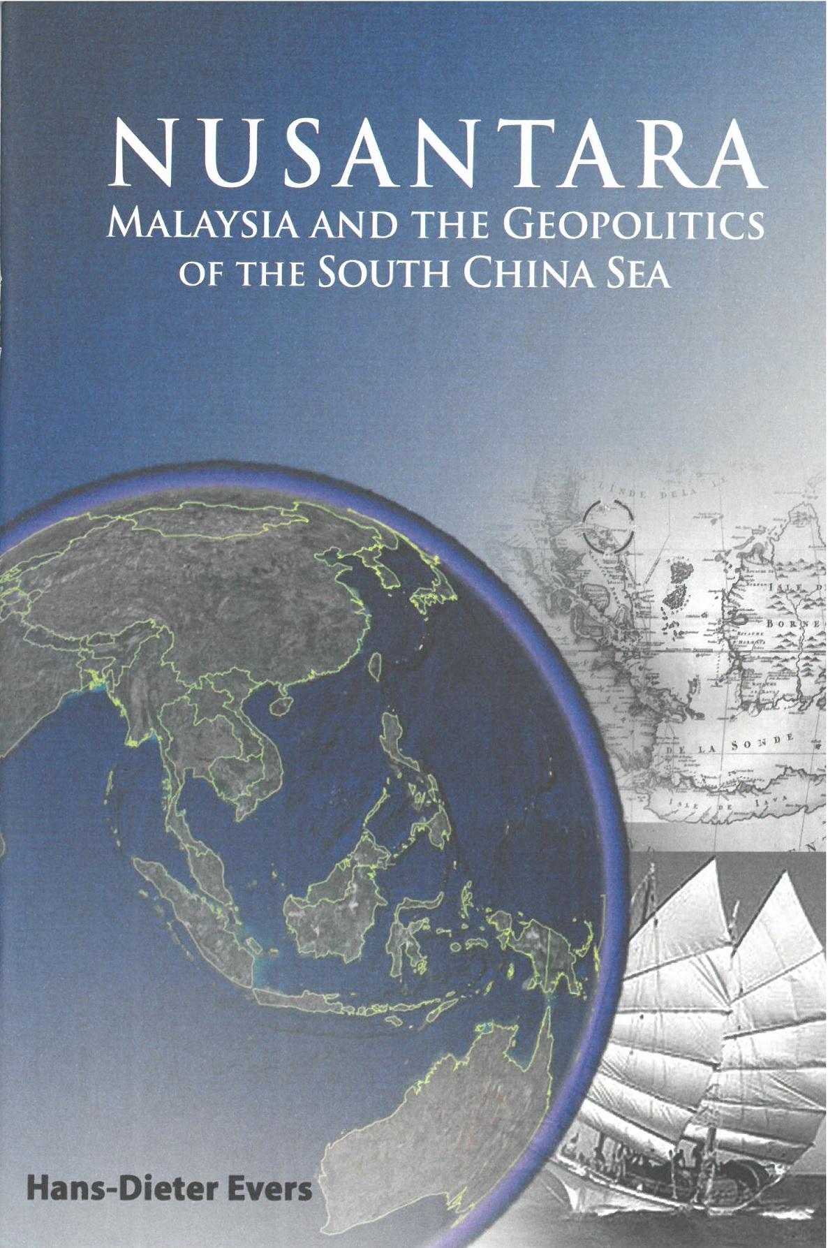 NUSANTARA: MALAYSIA AND THE GEOPOLITICS OF THE SOUTH CHINA SEA