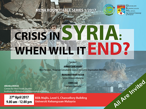 Mena Roundtable Series 1 2017 Crisis In Syria When Will It End
