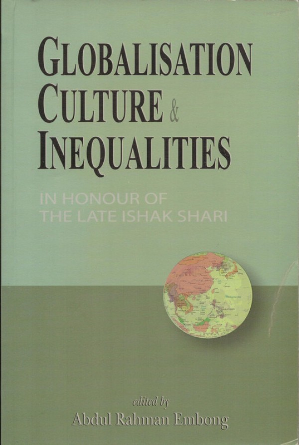 Globalisation, Culture and Inequalities: In Honour of the Late Ishak Shari