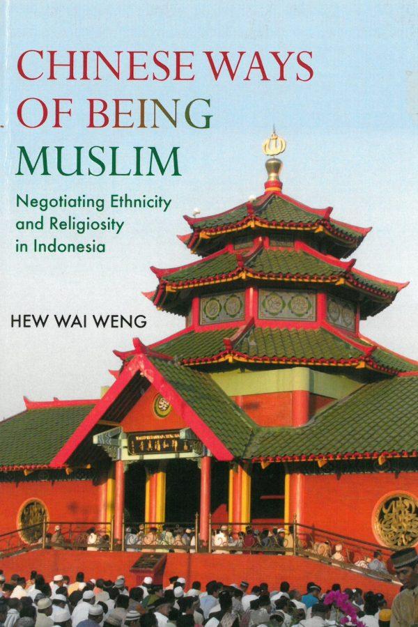 CHINESE WAYS OF BEING MUSLIM HEW WAI WENG
