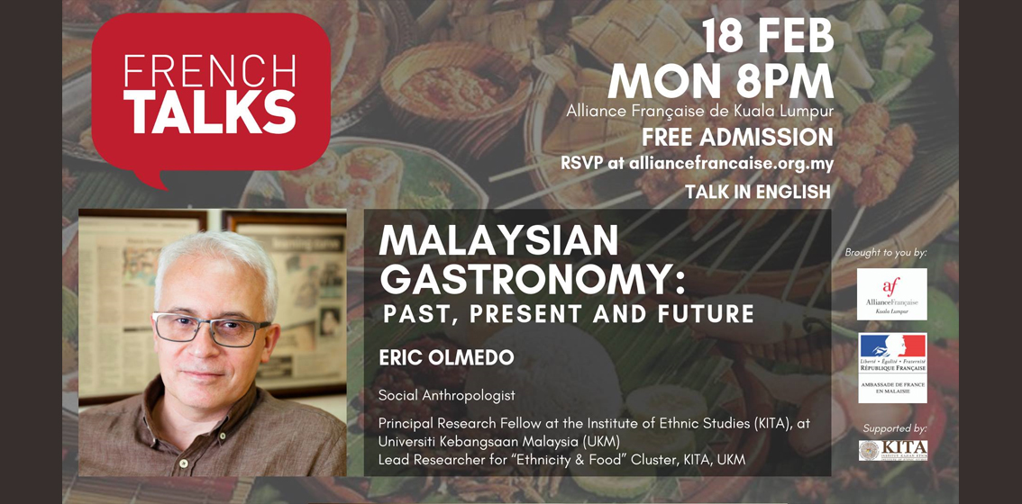 French Talks: Malaysian Gastronomy: Past, Present and Future