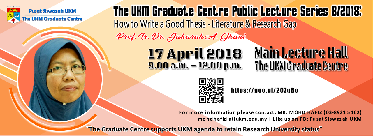 The UKM Graduate Centre Public Lecture Series 8/2018: How to Write a Good Thesis – Literature & Research Gap