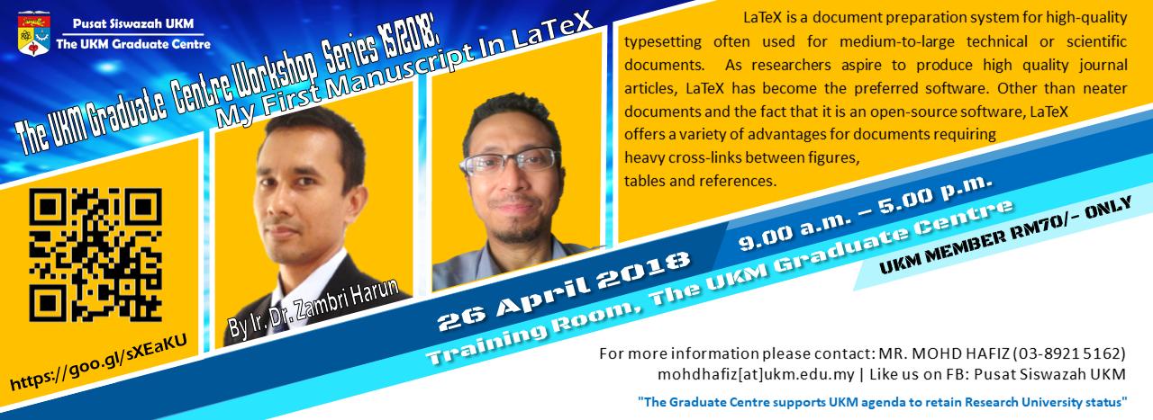 The UKM Graduate Centre Workshop Series 15/2018: My First Manuscript In LaTeX