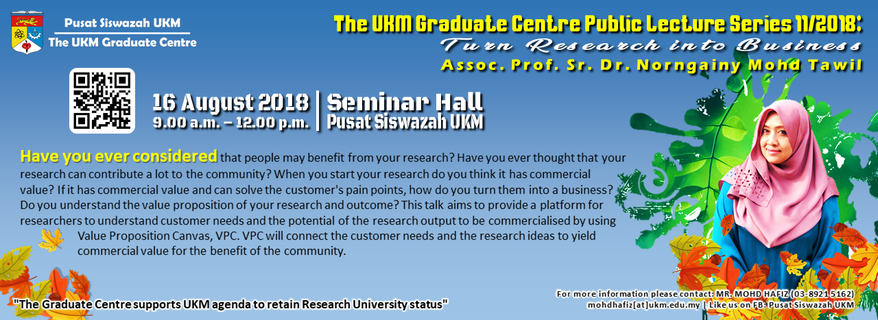 The UKM Graduate Centre Public Lecture Series 11/2018: Turn Research into Business