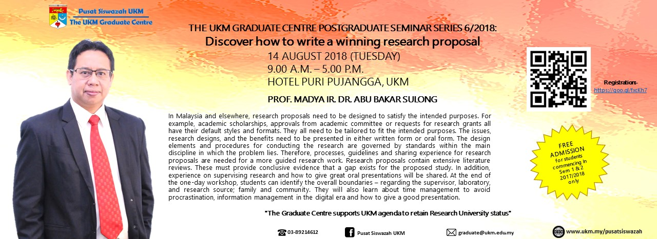 The UKM Graduate Centre Seminar Series 6/2018: DISCOVER HOW TO WRITE A WINNING RESEARCH PROPOSAL