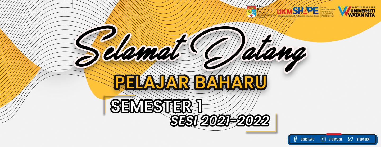 Selamat Datang Pelajar Baharu Sem 1 20212022