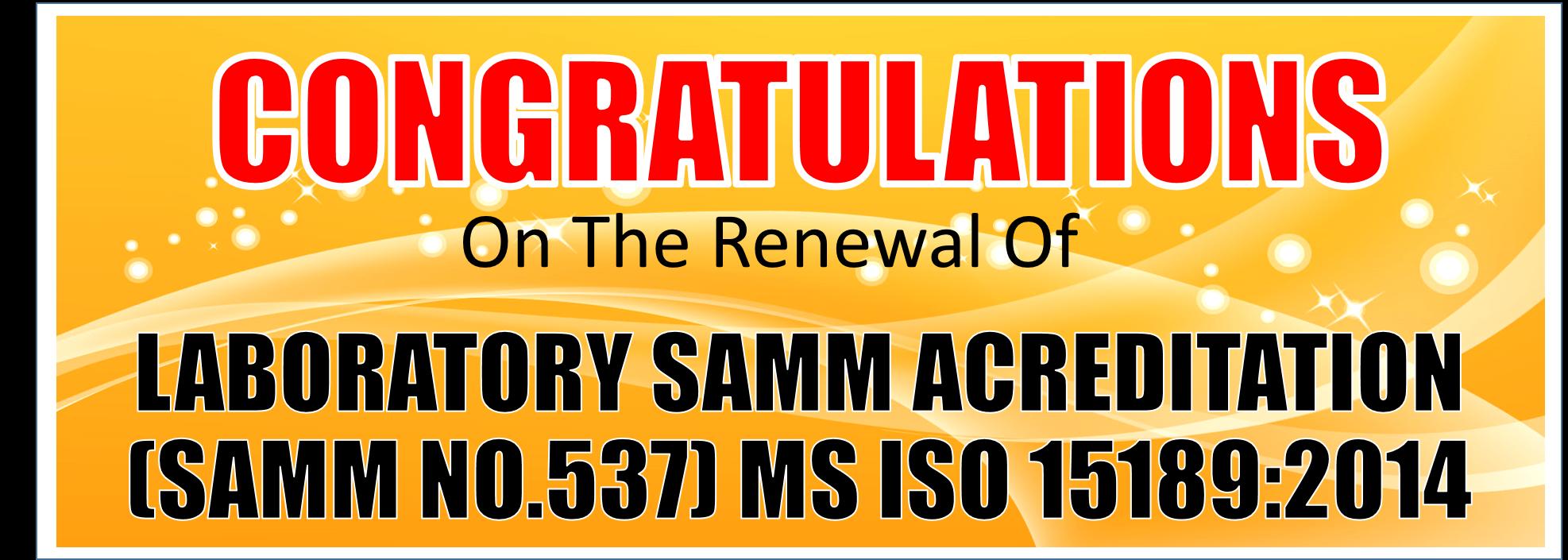 LABORATORY SAMM ACREDITATION(SAMM NO.537) MS ISO 15189:2014